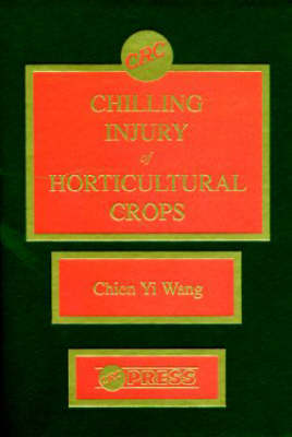 Chilling Injury of Horticultural Crops (Hardback)