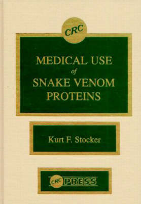 Medical Use of Snake Venom Proteins (Hardback)