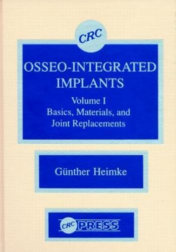 Osseo-Integrated Implants, Volume I (Hardback)