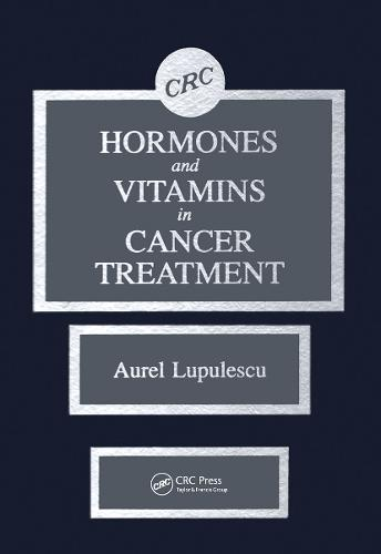 Hormones and Vitamins in Cancer Treatment (Hardback)