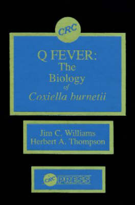 Q Fever, Volume II: The Biology of Coxiella Burneti (Hardback)