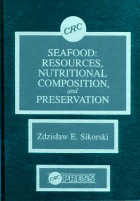 Seafood: Resources, Nutritional Composition, and Preservation (Hardback)