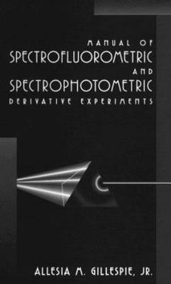 Manual of Spectrofluorometric and Spectrophotometric Derivative Experiments (Paperback)