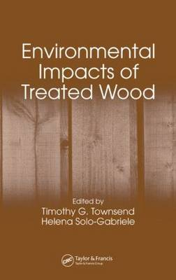 Environmental Impacts of Treated Wood (Hardback)