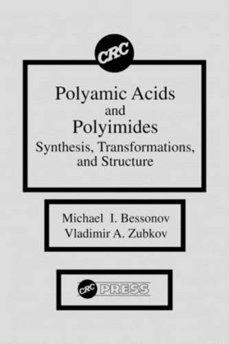 Polyamic Acids and Polyimides: Synthesis, Transformations, and Structure (Hardback)