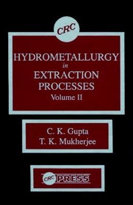 Hydrometallurgy in Extraction Processes, Volume II (Hardback)
