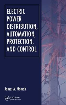 Electric Power Distribution, Automation, Protection, and Control (Hardback)