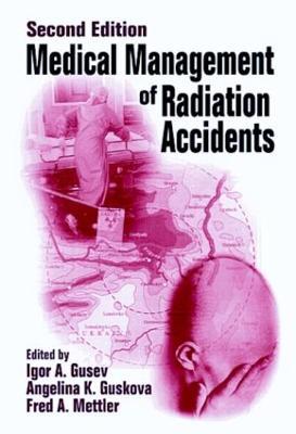 Medical Management of Radiation Accidents (Hardback)