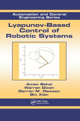 Lyapunov-Based Control of Robotic Systems - Automation and Control Engineering (Hardback)