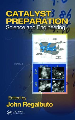 Catalyst Preparation: Science and Engineering (Hardback)