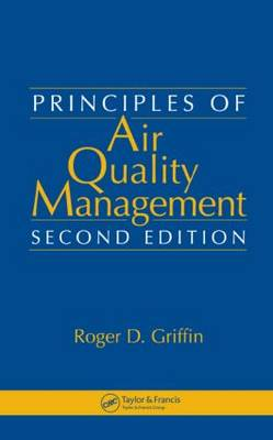 Principles of Air Quality Management, Second Edition (Hardback)