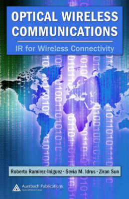 Optical Wireless Communications: IR for Wireless Connectivity (Hardback)