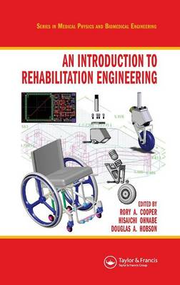 An Introduction to Rehabilitation Engineering - Series in Medical Physics and Biomedical Engineering (Hardback)