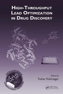 High-Throughput Lead Optimization in Drug Discovery - Critical Reviews in Combinatorial Chemistry (Hardback)