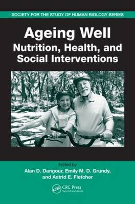 Ageing Well: Nutrition, Health, and Social Interventions - Society for the Study of Human Biology (Paperback)