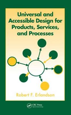 Universal and Accessible Design for Products, Services, and Processes (Hardback)