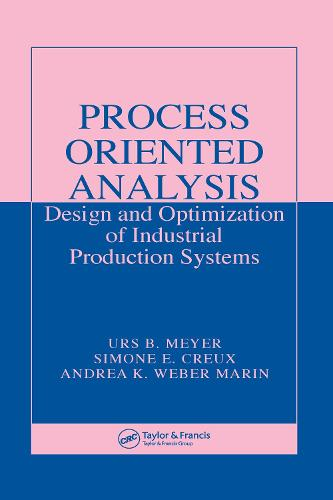 Process Oriented Analysis: Design and Optimization of Industrial Production Systems (Hardback)