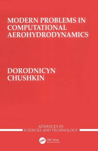 Modern Problems in Computational Aerohydrodynamics (Hardback)