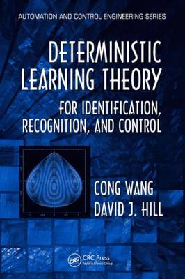 Deterministic Learning Theory for Identification, Recognition, and Control - Automation and Control Engineering (Hardback)