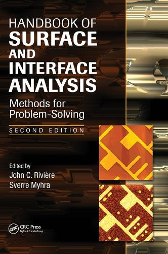 Handbook of Surface and Interface Analysis: Methods for Problem-Solving, Second Edition (Hardback)