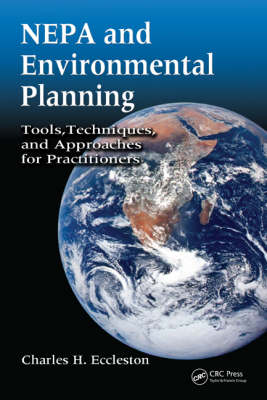 NEPA and Environmental Planning: Tools, Techniques, and Approaches for Practitioners (Hardback)