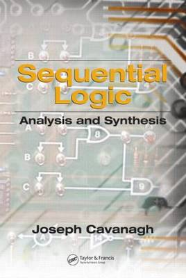 Sequential Logic: Analysis and Synthesis (Hardback)