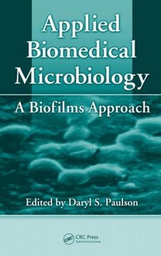 Applied Biomedical Microbiology: A Biofilms Approach (Hardback)