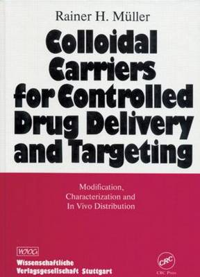 Colloidal Carriers for Controlled Drug Delivery and Targeting: Modification, Characterization, and In Vivo Distribution (Hardback)