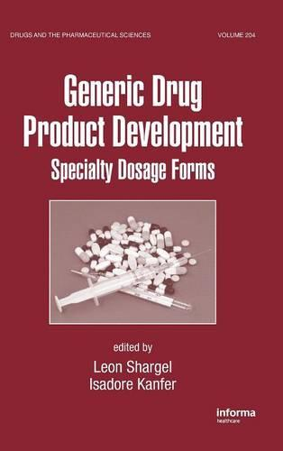 Generic Drug Product Development: Specialty Dosage Forms - Drugs and the Pharmaceutical Sciences (Hardback)