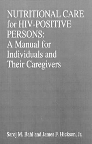 Nutritional Care of HIV-Positive Persons: A Manual for Individuals and Their Caregivers - Modern Nutrition 8 (Hardback)