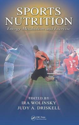 Sports Nutrition: Energy Metabolism and Exercise - Nutrition in Exercise & Sport (Hardback)