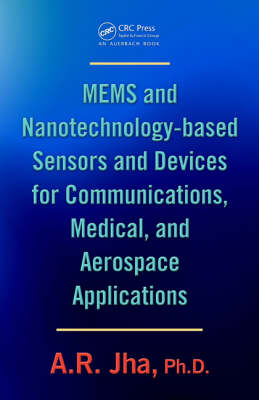 MEMS and Nanotechnology-Based Sensors and Devices for Communications, Medical and Aerospace Applications (Hardback)