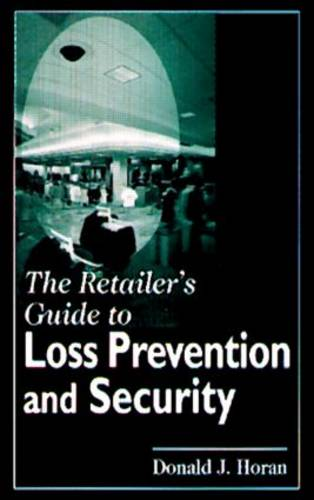 The Retailer's Guide to Loss Prevention and Security (Hardback)