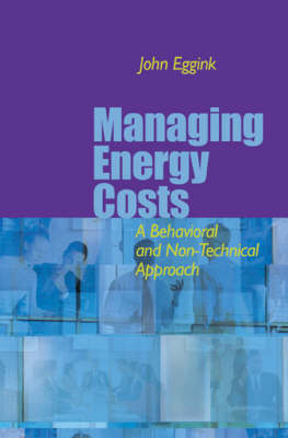 Managing Energy Costs: A Behavioral and Non-Technical Approach (Hardback)