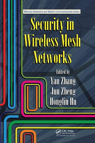 Security in Wireless Mesh Networks - Wireless Networks and Mobile Communications (Hardback)