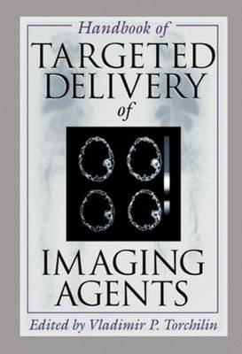 Handbook of Targeted Delivery of Imaging Agents - Handbooks in Pharmacology and Toxicology 26 (Hardback)