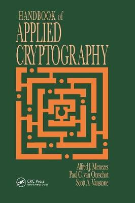 Handbook of Applied Cryptography - Discrete Mathematics and Its Applications (Hardback)