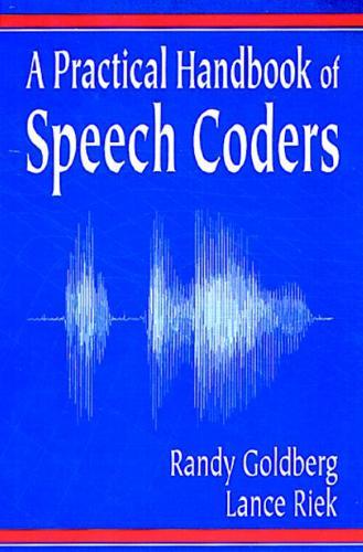 A Practical Handbook of Speech Coders - Discrete Mathematics and Its Applications (Hardback)