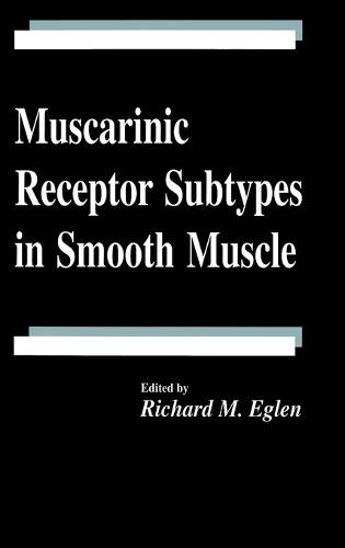 Muscarinic Receptor Subtypes in Smooth Muscle - Handbooks in Pharmacology and Toxicology 42 (Hardback)