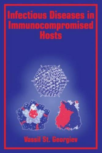 Infectious Diseases in Immunocompromised Hosts - Handbooks in Pharmacology and Toxicology 48 (Hardback)