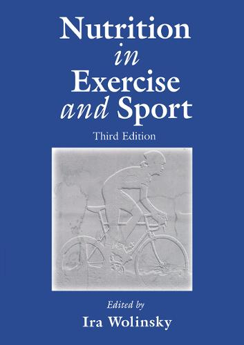 Nutrition in Exercise and Sport, Third Edition - Nutrition in Exercise & Sport 13 (Hardback)