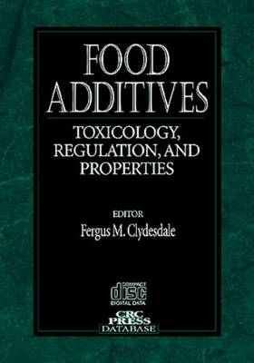 Food Additives: Toxicology Regulation and Properties (CD-ROM)