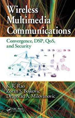 Wireless Multimedia Communications: Convergence, DSP, QoS, and Security (Hardback)
