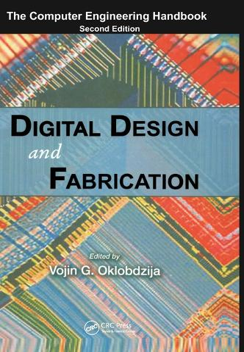 Digital Design and Fabrication - Computer Engineering Series (Hardback)
