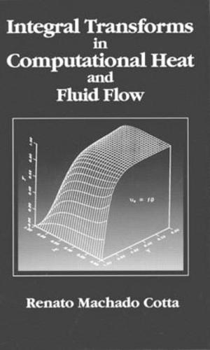 Integral Transforms in Computational Heat and Fluid Flow (Hardback)