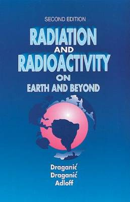 Radiation and Radioactivity on Earth and Beyond (Hardback)