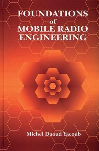 Foundations of Mobile Radio Engineering (Hardback)