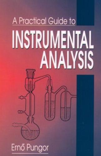 A Practical Guide to Instrumental Analysis (Hardback)