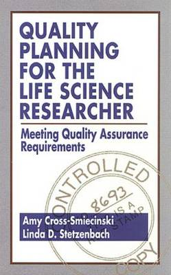Quality Planning for the Life Science Researcher: Meeting Quality Assurance Requirements (Hardback)