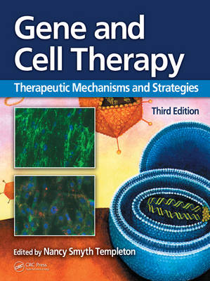 Gene and Cell Therapy: Therapeutic Mechanisms and Strategies (Hardback)